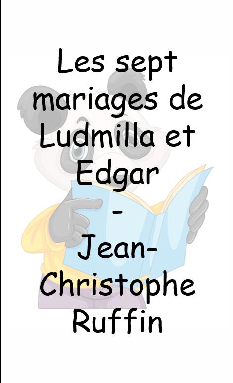 Les sept mariages d'Edgar et de Ludmilla – Jean-Christophe Rufin