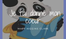 Je t'ai donné mon cœur – Mary Higgins Clark