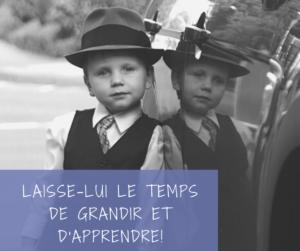 Read more about the article Laisse-lui le temps de grandir et d'apprendre