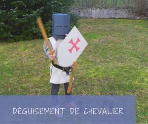 Read more about the article Comment faire un déguisement de chevalier avec trois fois rien?