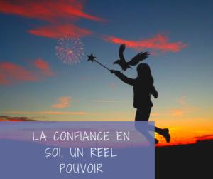 Read more about the article La confiance en soi, un réel pouvoir magique